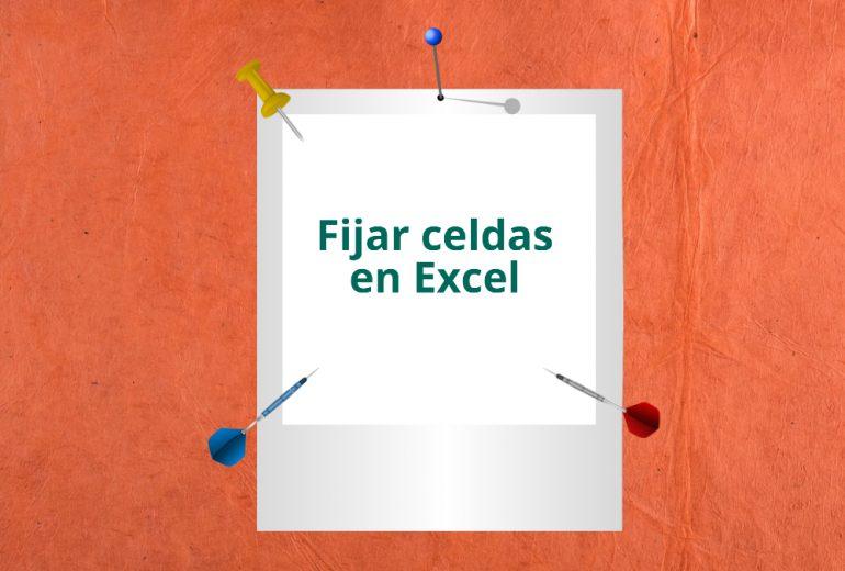 Fijar celdas en Excel